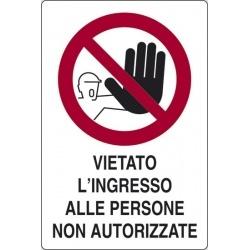 """CARTELLO ALLUMINIO  """"VIETATO L'INGRESSO ALLE PERSONE NON AUTORIZZATE """" cm 50x35"""
